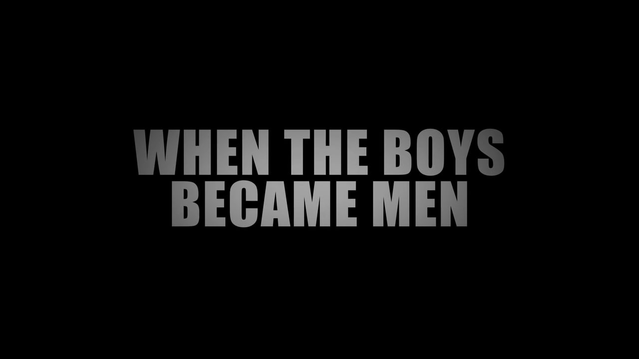 WHEN THE BOYS BECAME MEN